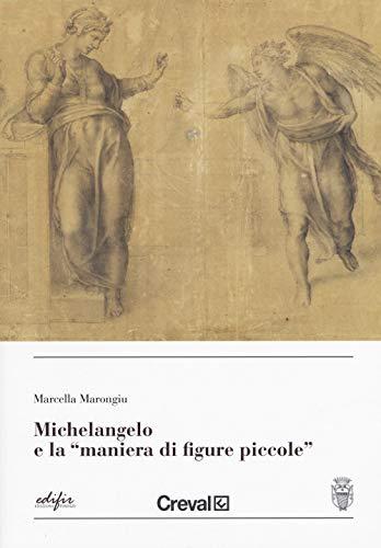 Michelangelo e la «maniera di figure piccole »