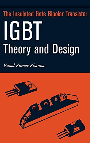 Insulated Gate Bipolar Transistor IGBT Theory and Design (IEEE Press Series on Microelectronic Systems)