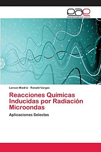Reacciones Químicas Inducidas por Radiación Microondas: Aplicaciones Selectas