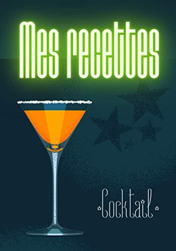 Mes recettes de cocktail: carnet de recette à compléter / contient 100 fiches à remplir / livre cahier pour organiser ses préparations : Orange vert violet avec des verres