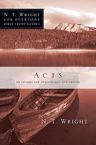 Acts (N. T. Wright for Everyone Bible Study Guides)