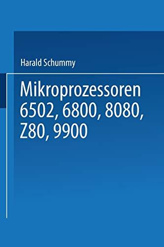 Mikroprozessoren: 6502, 6800, 8080, Z 80, 9900 Grundlagen ― Programmierung ― Vergleiche ― Übungen