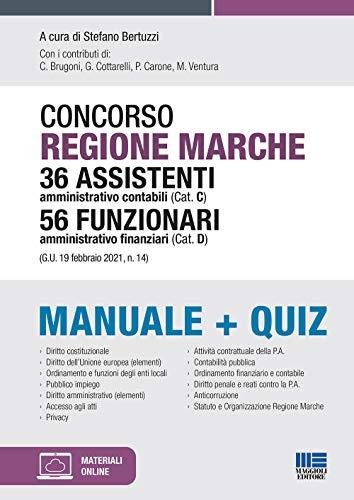 Concorso Regione Marche 36 Assistenti amministrativo contabili (Cat. C) 56 Funzionari amministrativo finanziari (Cat. D). Manuale+quiz. Con espansione online