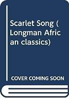 Scarlet Song (Longman African classics)