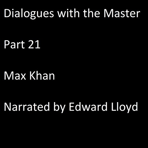 Dialogues with the Master: Part 21 audiobook cover art