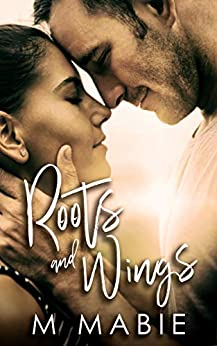 Roots and Wings: An Opposites Attract Small-Town Romance (City Limits: Series of Standalones Book 1) by [M. Mabie]