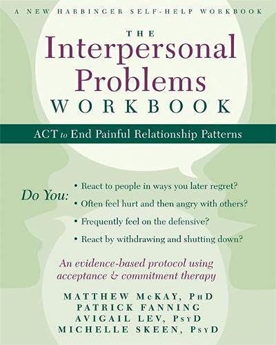 Compare Textbook Prices for Interpersonal Problems Workbook A New Harbinger Self-Help Workbook 1 Edition ISBN 9781608828364 by Mckay, Matthew