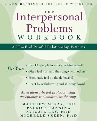 Interpersonal Problems Workbook (A New Harbinger Self-Help Workbook)