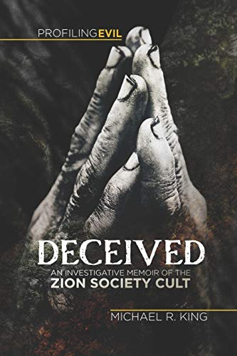 Deceived: An Investigative Memoir of the Zion Society Cult