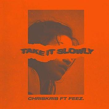 Take It Slowly (feat. Feez.)