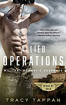 Allied Operations: Military Romantic Suspense (Wings of Gold Book 2) by [Tracy Tappan]