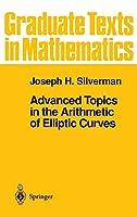 Advanced Topics in the Arithmetic of Elliptic Curves (Graduate Texts in Mathematics, 151)