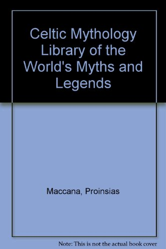 Celtic Mythology (Library of the World's Myths and Legends