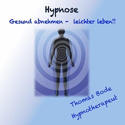 Hypnose - Gesund Abnehmen, leichter Leben