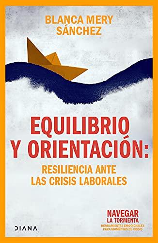 Equilibrio y orientación: Resiliencia ante las crisis laborales (Fuera de colección) (Spanish Edit