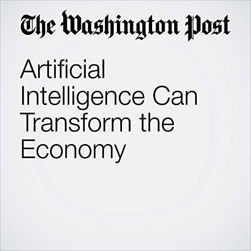 Artificial Intelligence Can Transform the Economy audiobook cover art