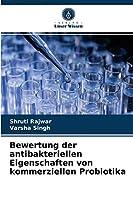 Bewertung der antibakteriellen Eigenschaften von kommerziellen Probiotika