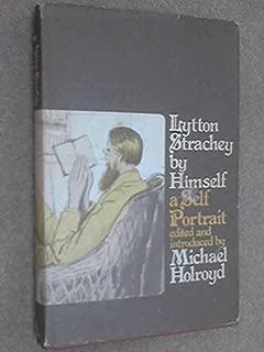 Lytton Strachey by himself;: A self-portrait