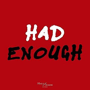 Had Enough