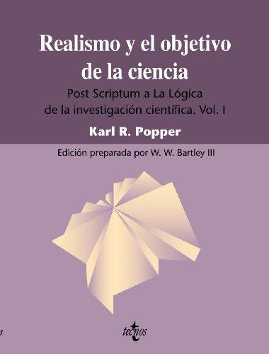 Realismo y el objetivo de la ciencia: Post Scriptum a La lógica de la investigación científica. Vol. I: 2 (Filosofía - Filosofía y Ensayo)