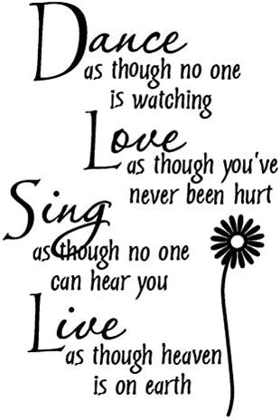 Dance As Though No One is Watching Love As Though You ve Never Been Hurt Wall Sticker Motivational product image