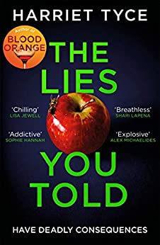 The Lies You Told: From the Sunday Times bestselling author of Blood Orange by [Harriet Tyce]