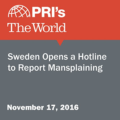 Sweden Opens a Hotline to Report Mansplaining audiobook cover art