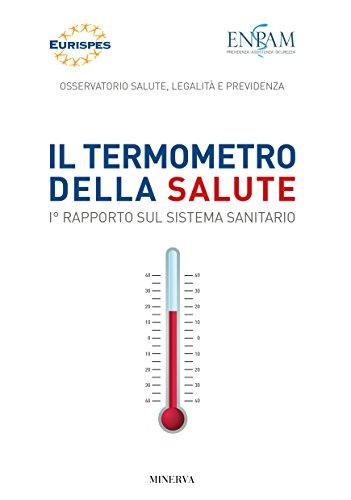 Il termometro della salute. 1° Rapporto sul sistema sanitario (Eurispes)