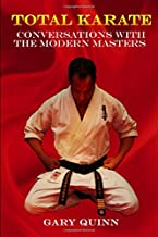 TOTAL KARATE: CONVERSATIONS WITH THE MODERN MASTERS