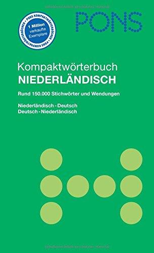 PONS Kompaktwörterbuch Niederländisch: Niederländisch - Deutsch / Deutsch - Niederländisch.: Niederländisch-Deutsch/Deutsch-Niederländisch