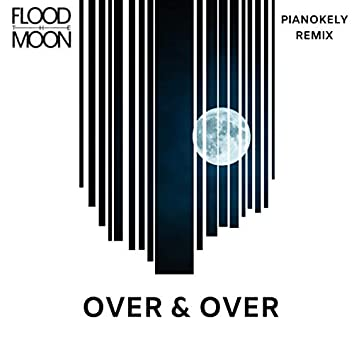 Over & Over (Pianokely Remix)
