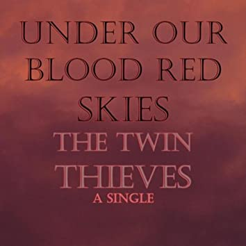 Under Our Blood Red Skies