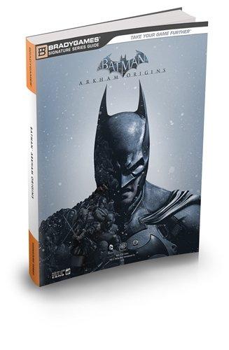 Batman: Arkham Origins Signature Series Strategy Guide (Signature Series Guide)
