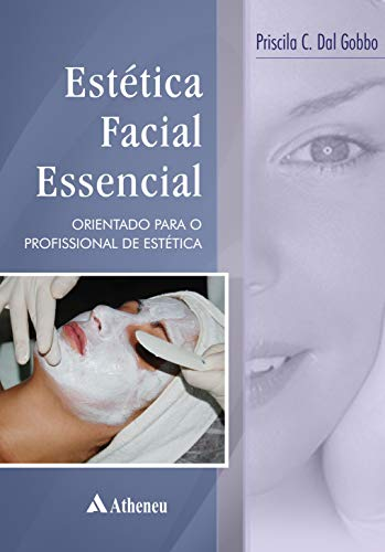Estética facial essencial - orientações para o profissional de estética