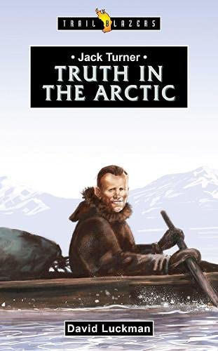 Jack Turner: Truth in the Arctic (Trail Blazers)