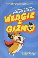 Wedgie & Gizmo (Wedgie & Gizmo, 1)