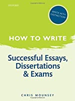 How to Write Successful Essays Dissertations and 2/E