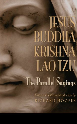 JESUS, BUDDHA, KRISHNA, LAO TZU: The Parallel Sayings