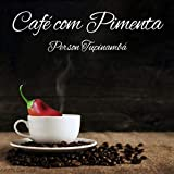 Café Com Pimenta (feat. Eron Lima)