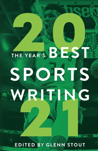 Compare Textbook Prices for Year's Best Sports Writing 2021  ISBN 9781629378879 by Stout, Glenn