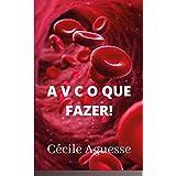 A.V.C. O QUE FAZER ! (Portuguese Edition)