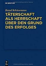 Täterschaft Als Herrschaft Über Den Grund Des Erfolges (German Edition)