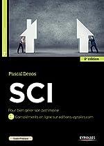 SCI: Pour bien gérer son patrimoine. de Pascal Dénos