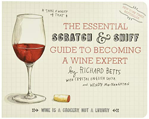 The Essential Scratch & Sniff Guide to Becoming a Wine Expert: Take a Whiff of That
