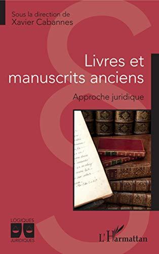 Livres et manuscrits anciens: Approche juridique (Logiques Juridiques) (French Edition)