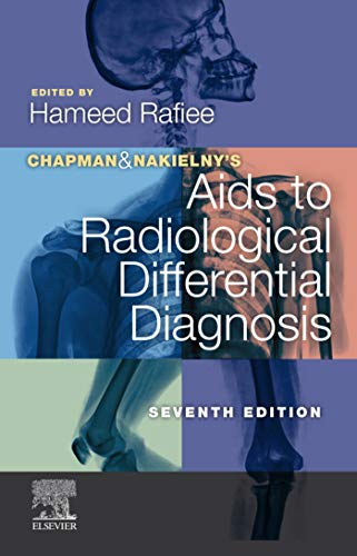 Chapman & Nakielny's Aids to Radiological Differential Diagnosis: Expert Consult - Online and Print (Kindle Edition)