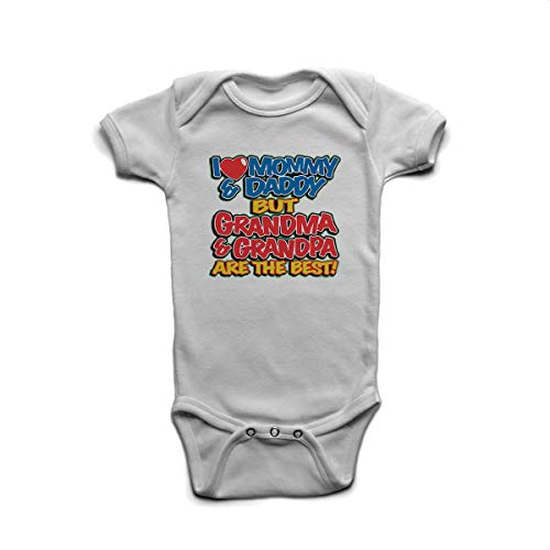 I Love My Mommy and Daddy But Grandma Grandpa are The Best Baby Boys Girls Onesie White