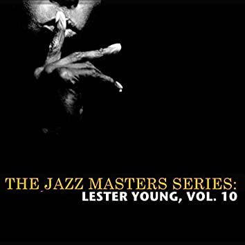 The Jazz Masters Series: Lester Young, Vol. 10