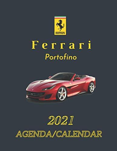 Ferrari Portofino Calendar/Agenda 2021: Supercars 2021 Calendar/Agenda, weekly planner notebook, gift for cars lovers,...