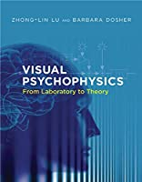 Visual Psychophysics: From Laboratory to Theory (The MIT Press)